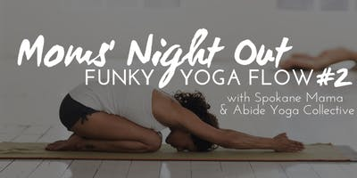 Moms' Night Out Funky Yoga Flow #2 - Rescheduled