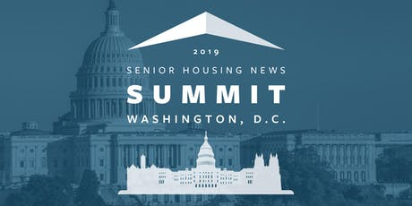 Senior Housing News Washington, DC Summit - October 2019 tickets