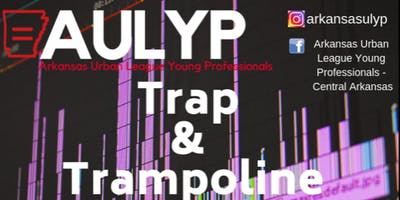 AULYP Presents: Trap and Trampoline Part 2