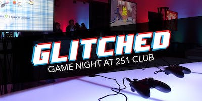 Glitched: Game Night At 251 Club