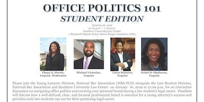 NBA YLD, NBA LSD and SULC Present: Office Politics 101 Student Edition