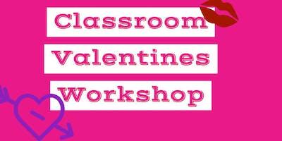Classroom Valentines Workshop