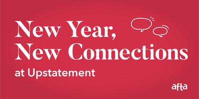 AFTA: New Year, New Connections, at Upstatement
