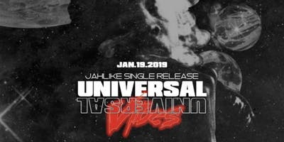 JahLike: Universal Vibes - Single Release Party ft. BlaxkRo