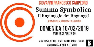 SUMMA SYMBOLICA - Giovanni Francesco Carpeoro - Seminario sulla simbologia e gli archetipi