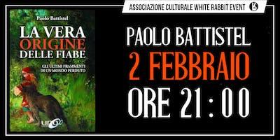 LA VERA ORIGINE DELLE FIABE  - Paolo Battistel