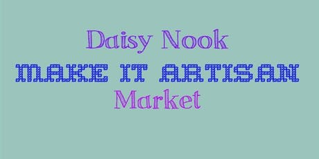 Daisy Nook Make it Artisan Market tickets