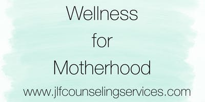 Wellness for Motherhood