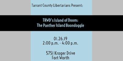 TRWD's Island of Doom: The Panther Island Boondoggle