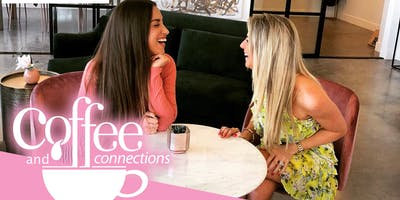 Coffee & Connections Hosted by Sandi Glandt and Bethany Martinez