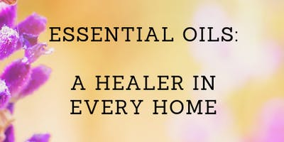 Essential Oils: A Healer in Every Home + FREE Top Ten Oils Kit