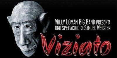 Viziato di Samuel Webster (Willy Loman Big Band @ Teatro degli Illuminati)