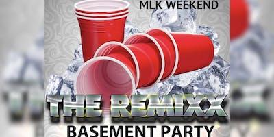 THE REMIXX BASEMENT PARTY - MLK WEEKEND