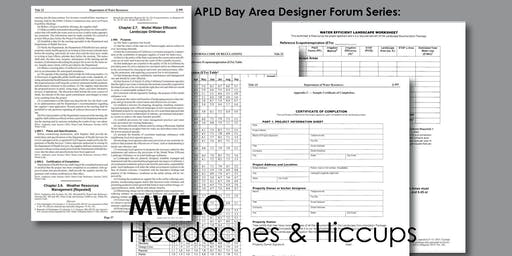 APLD Designer Forum: MWELO Headaches & Hiccups