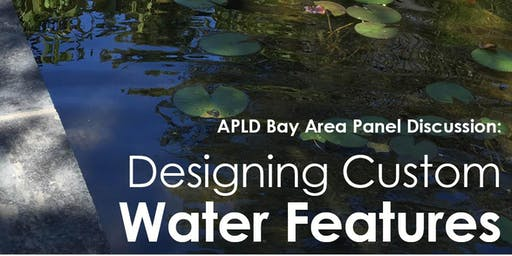 APLD Panel Discussion: Designing Custom Water Features