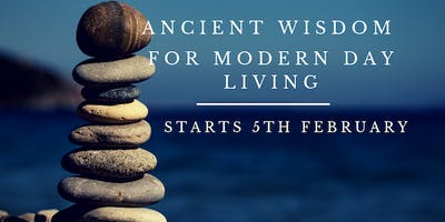 Ancient Wisdom for Modern Day Living - Intro Course To Practical Philosophy