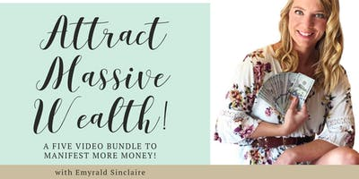 Attract Massive Wealth (Instant Access - Online PRE-RECORDED Workshop)