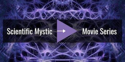 Scientific Mystic Movie Series: The Connected Universe