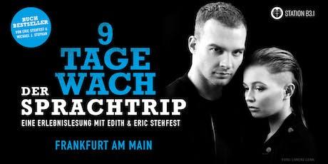 Eric Stehfest - 9 Tage wach, der Sprachtrip - Frankfurt/Main Tickets