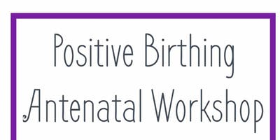 Positive Birthing Antental Workshop