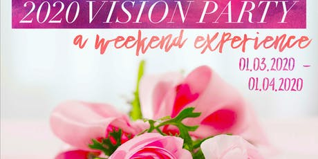 2020 Vision Party: A Weekend Experience tickets