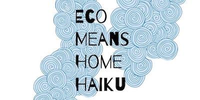 Eco Means Home Haiku Workshop