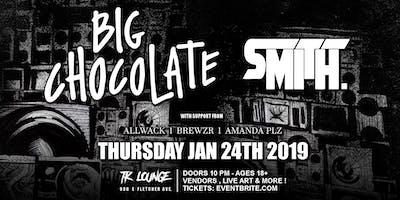 Big Chocolate w/ Smith. @TK Lounge 1/24/19