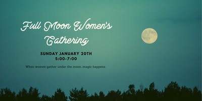 Super Moon Gathering -  First Full Moon of 2019