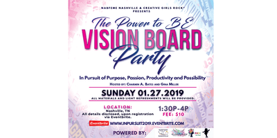 The Power to Be Vision Board Party: In Pursuit of Purpose, Passion, Productivity and Possibility