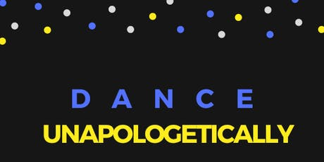 Dance Unapologetically tickets