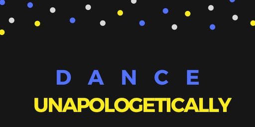 Dance Unapologetically