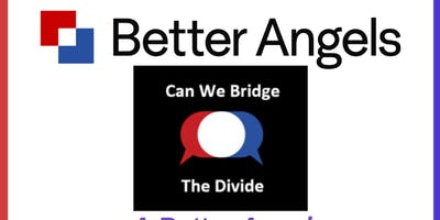 Better Angels Information Session -- How to bridge the political divide?