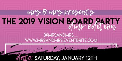 Mrs & Mrs Presents The 2019 Vision Board Party - DMV Edition