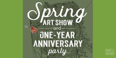 Spring Art Show and One-year Anniversary Party