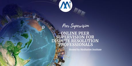 Online Peer Group Supervision for Dispute Resolution Professionals tickets
