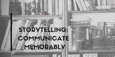 Storytelling: Communicate Memorably