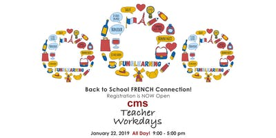 CMS Teacher Workdays. - Opportunity for your FRENCH student