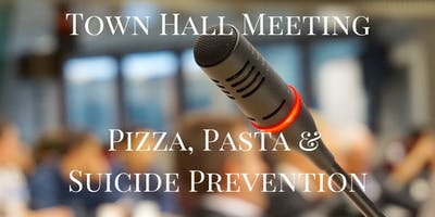 An Informal Town Hall Meeting - Pizza, Pasta, & Suicide Prevention