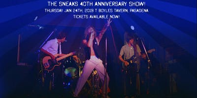 The Sneaks 40th Anniversary Show!