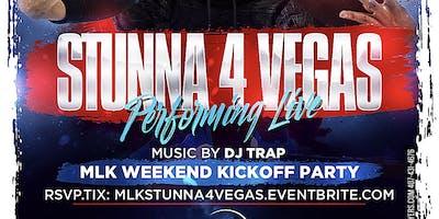 STUNNA 4 VEGAS PERFORMING LIVE   MLK Weekend Kickoff - FRI JAN 18TH   18+