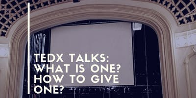 TEDx Talks: What Makes a Great One? How to Give One?