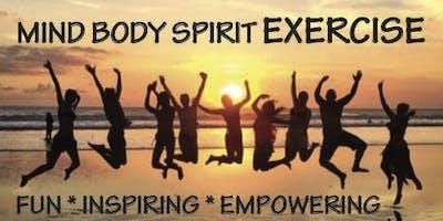 Mind Body Spirit EXERCISE Class ~ Fun, Inspiring & Empowering
