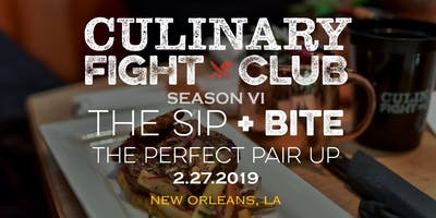 Culinary Fight Club - NOLA:  Sip+**** - The Perfect Pair Up
