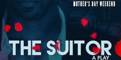 The Suitor: Love, Betrayal & Everything In Between [A Play]