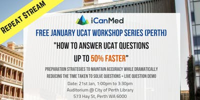 REPEAT STREAM: Free UCAT Workshop (Perth): How to Answer UCAT Questions Up to 50% Faster!