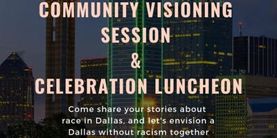 Dallas TRHT Community Visioning Session and Celebration Luncheon