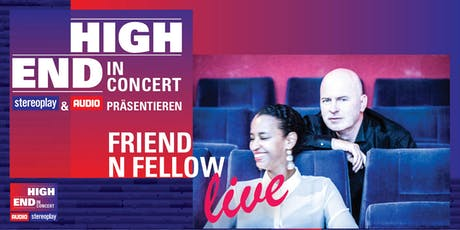 AUDIO & stereoplay präsentieren: Friend 'n Fellow | Highend in Concert Tickets