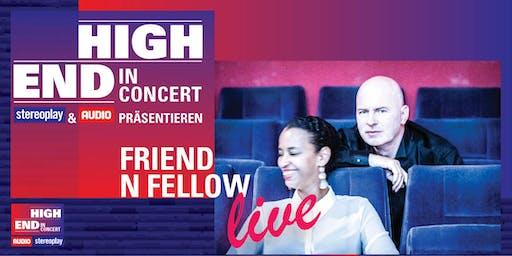 AUDIO & stereoplay präsentieren: Friend 'n Fellow | Highend in Concert