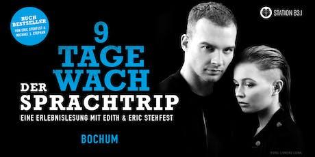 Eric Stehfest - 9 Tage wach, der Sprachtrip - Bochum Tickets