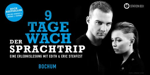 Eric Stehfest - 9 Tage wach, der Sprachtrip - Bochum